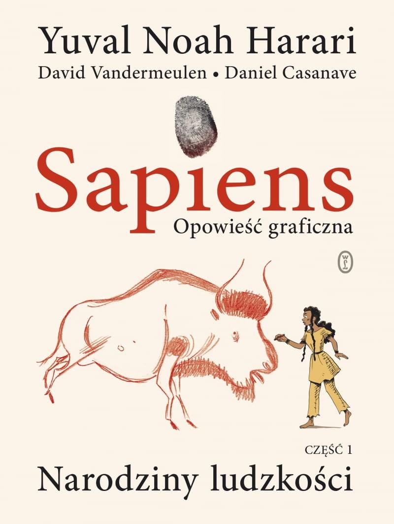 Sapiens. Opowieść graficzna. Część 1. Narodziny ludzkości.   Yuval Noah Harari, David Vandermeulen, Daniel Casanave