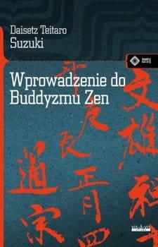 Wprowadzenie do buddyzmu zen.  Daisetz Teitaro Suzuki